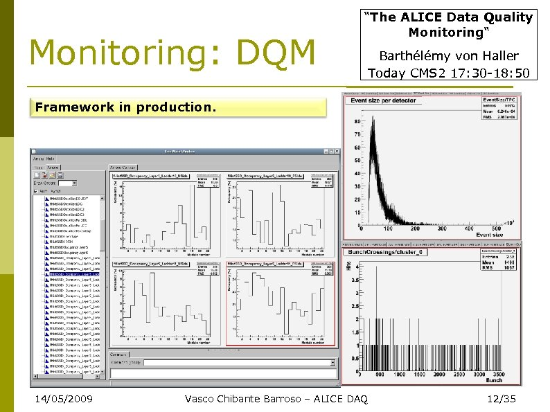 "Monitoring: DQM ""The ALICE Data Quality Monitoring"" Barthélémy von Haller Today CMS 2 17:"
