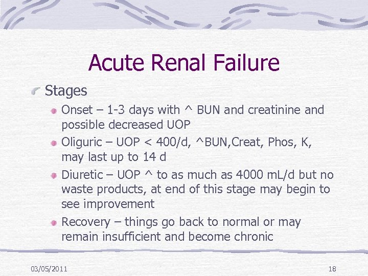 Acute Renal Failure Stages Onset – 1 -3 days with ^ BUN and creatinine