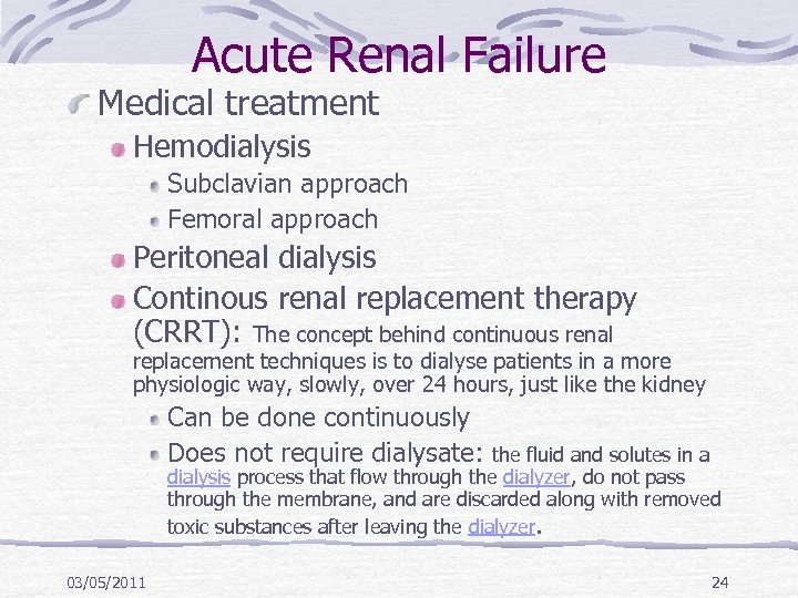 Acute Renal Failure Medical treatment Hemodialysis Subclavian approach Femoral approach Peritoneal dialysis Continous renal
