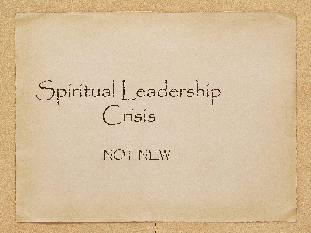 Spiritual Leadership Crisis NOT NEW 1