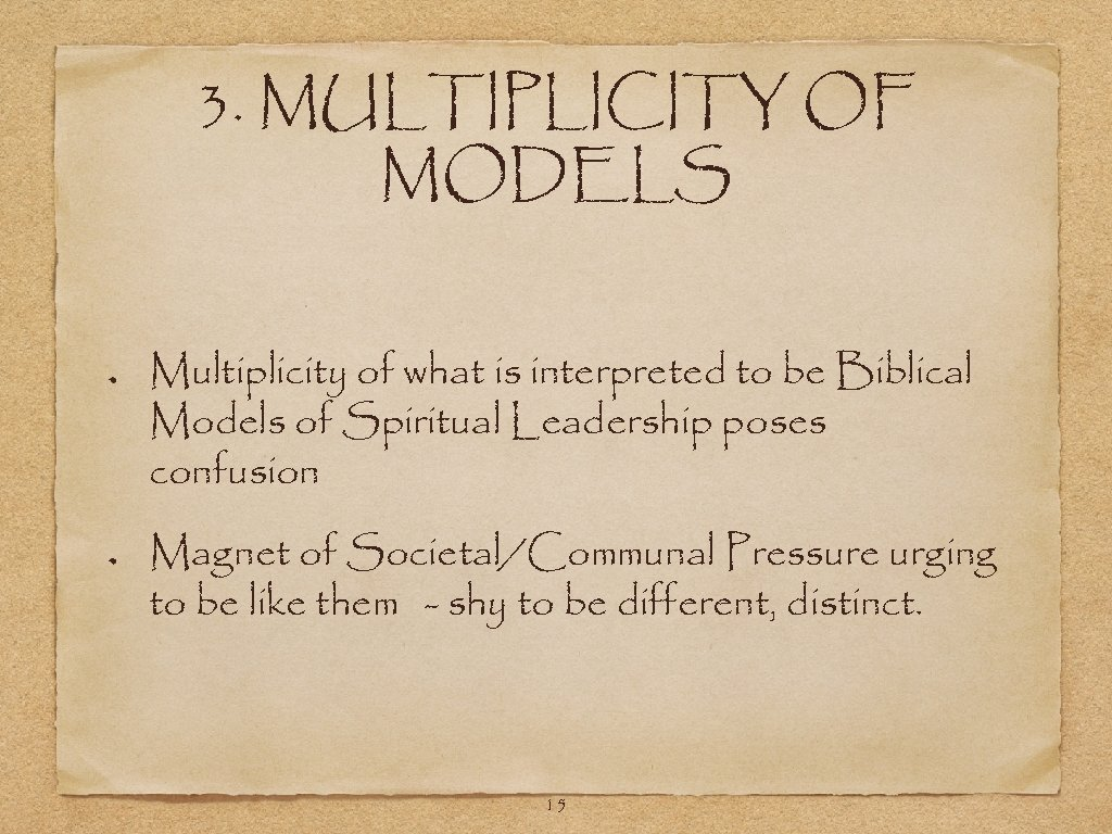 3. MULTIPLICITY OF MODELS Multiplicity of what is interpreted to be Biblical Models of