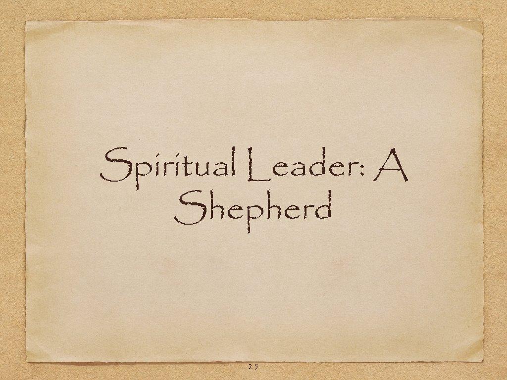 Spiritual Leader: A Shepherd 25