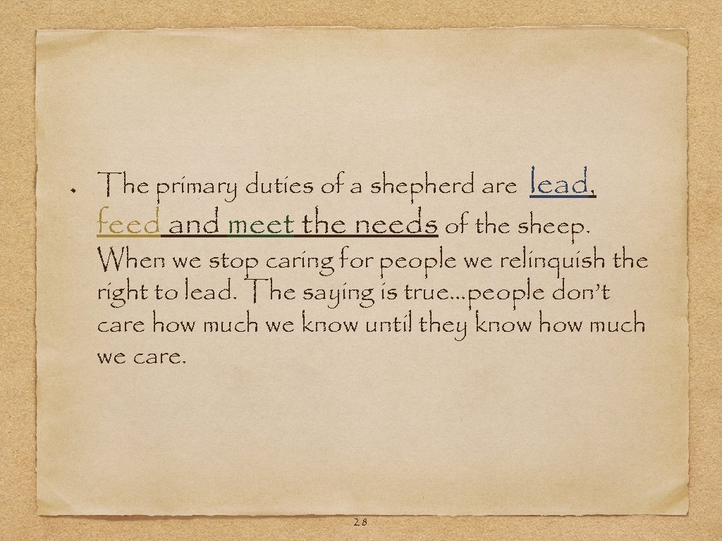 The primary duties of a shepherd are lead, feed and meet the needs of