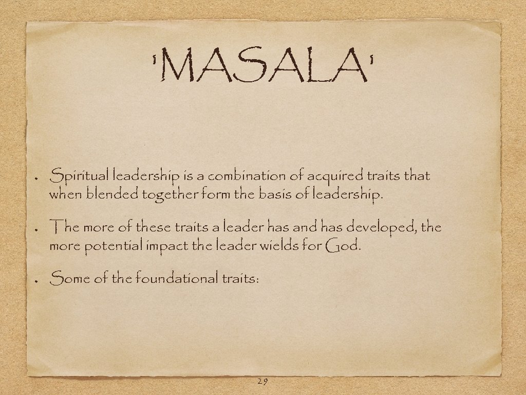 'MASALA' Spiritual leadership is a combination of acquired traits that when blended together form
