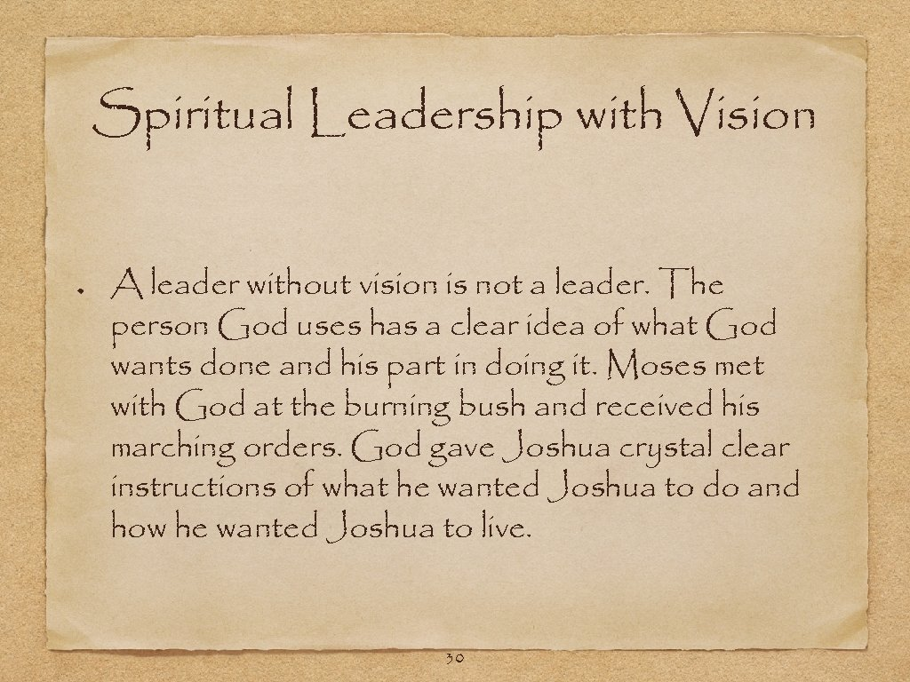 Spiritual Leadership with Vision A leader without vision is not a leader. The person
