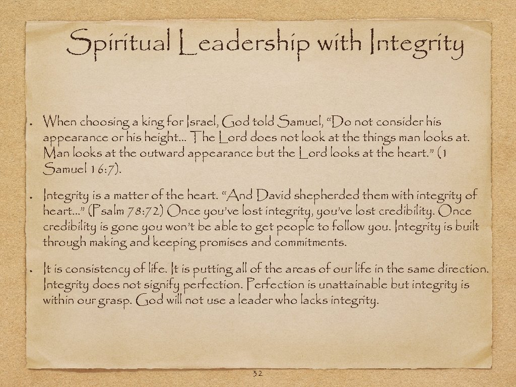 """Spiritual Leadership with Integrity When choosing a king for Israel, God told Samuel, """"Do"""
