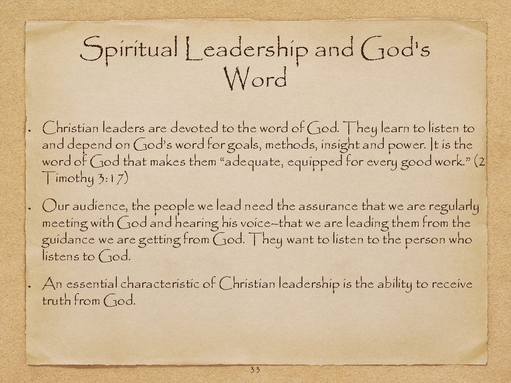 Spiritual Leadership and God's Word Christian leaders are devoted to the word of God.