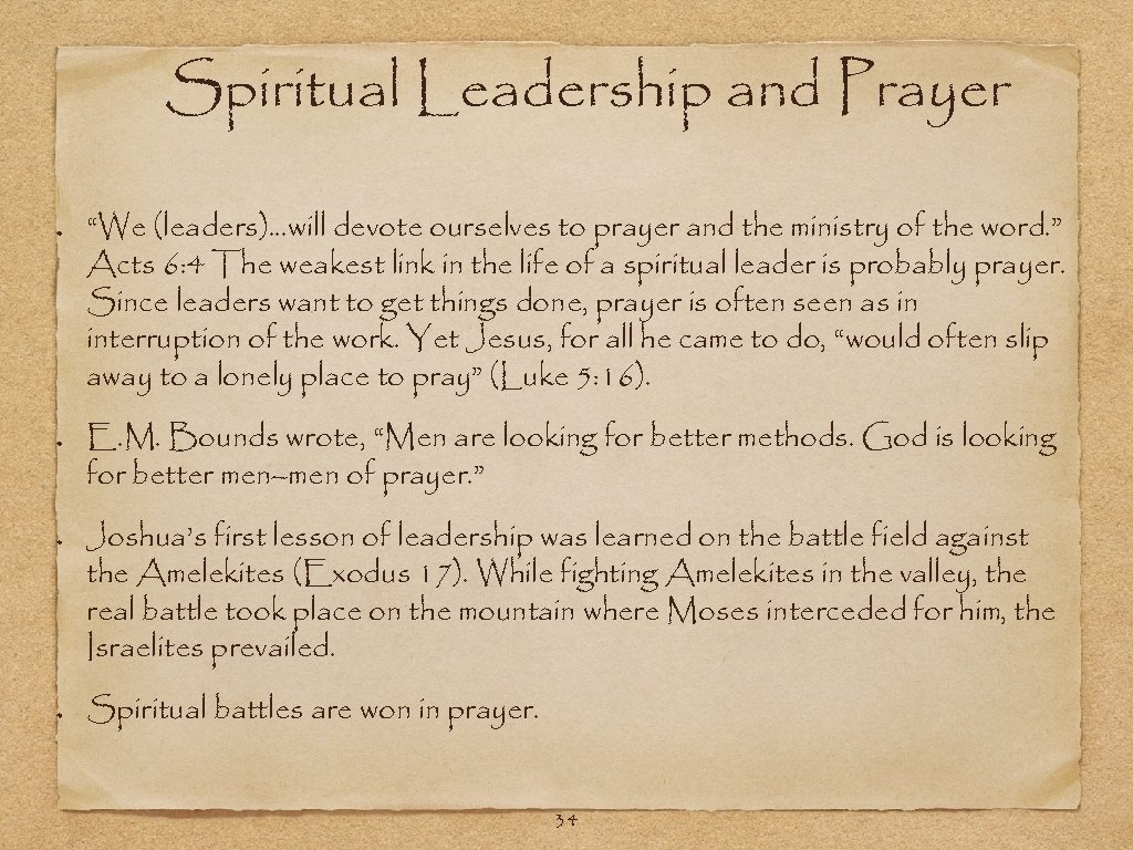 """Spiritual Leadership and Prayer """"We (leaders). . . will devote ourselves to prayer and"""