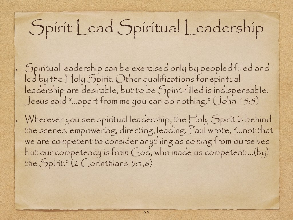 Spirit Lead Spiritual Leadership Spiritual leadership can be exercised only by peopled filled and