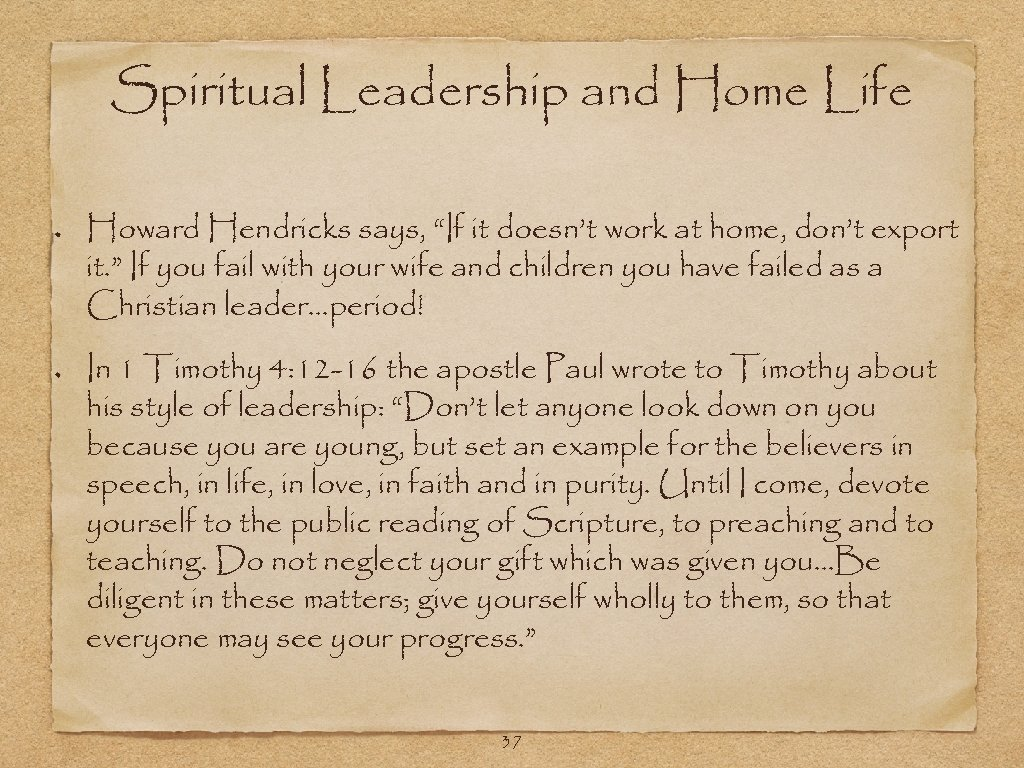 """Spiritual Leadership and Home Life Howard Hendricks says, """"If it doesn't work at home,"""