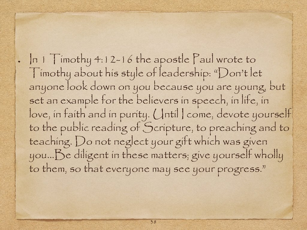 In 1 Timothy 4: 12 -16 the apostle Paul wrote to Timothy about his