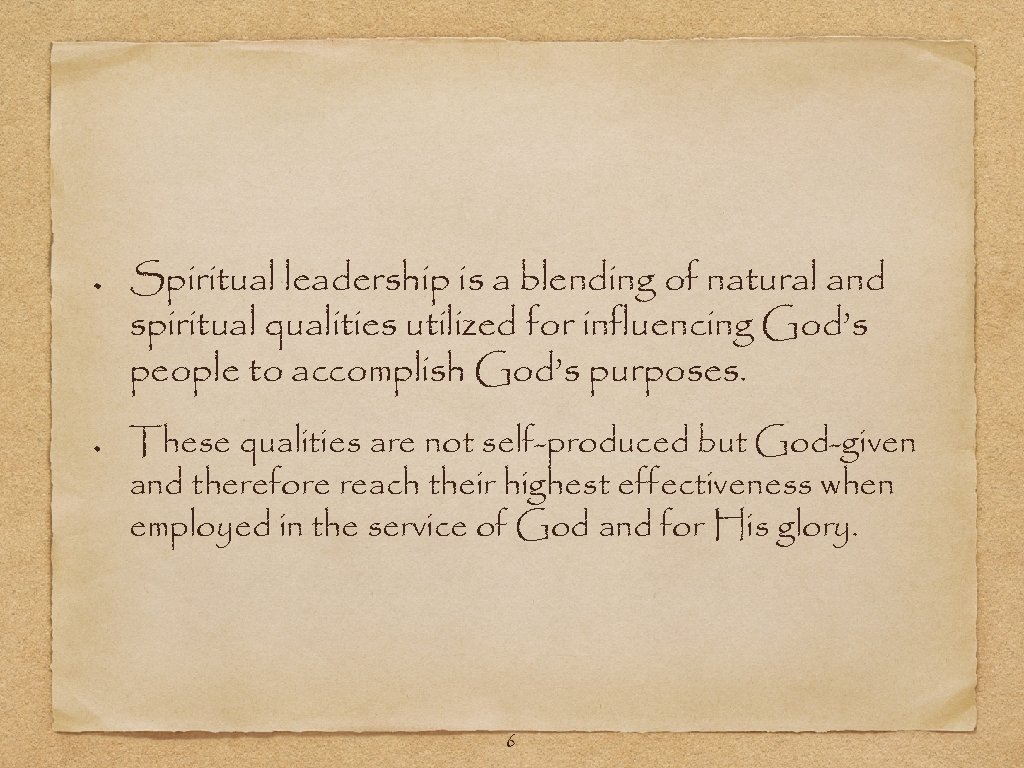 Spiritual leadership is a blending of natural and spiritual qualities utilized for influencing God's