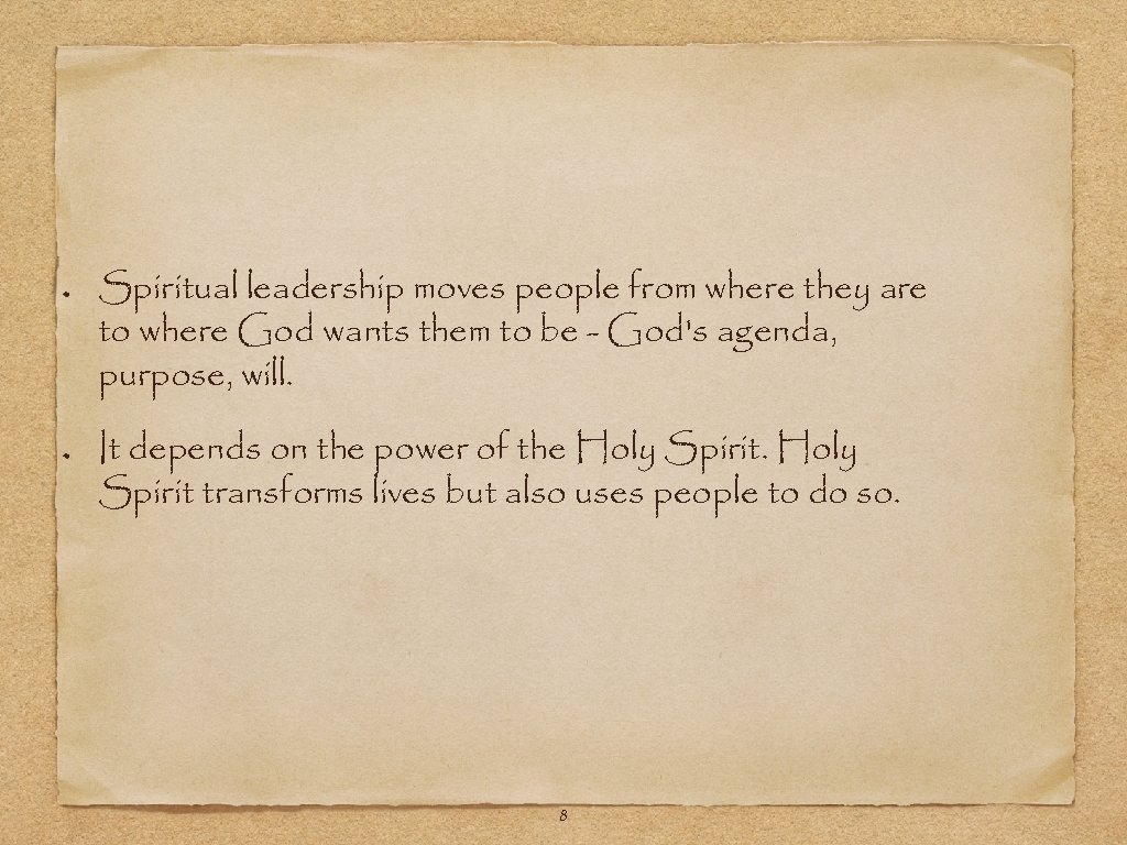 Spiritual leadership moves people from where they are to where God wants them to