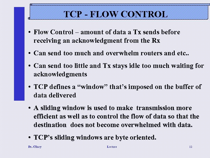 TCP - FLOW CONTROL • Flow Control – amount of data a Tx sends