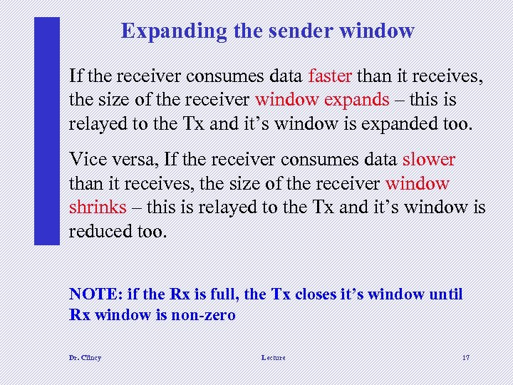 Expanding the sender window If the receiver consumes data faster than it receives, the