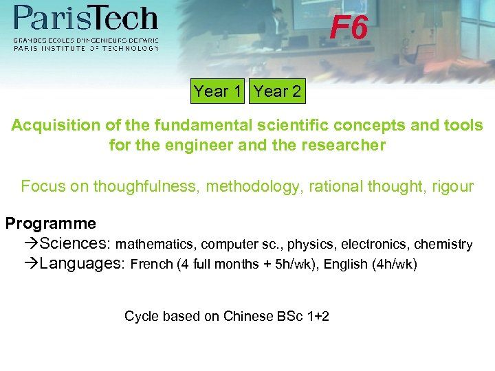 F 6 Year 1 Year 2 Acquisition of the fundamental scientific concepts and tools
