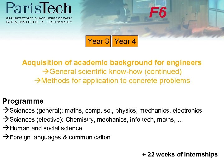 F 6 Year 3 Year 4 Acquisition of academic background for engineers General scientific