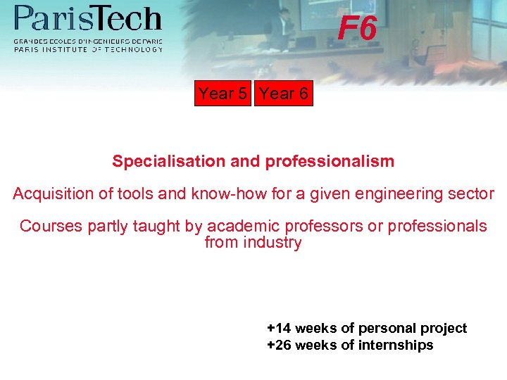 F 6 Year 5 Year 6 Specialisation and professionalism Acquisition of tools and know-how