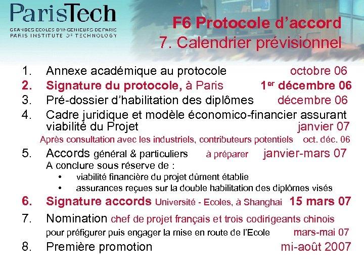 F 6 Protocole d'accord 7. Calendrier prévisionnel 1. 2. 3. 4. Annexe académique au
