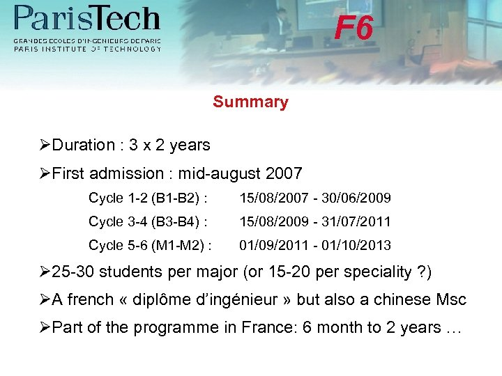 F 6 Summary Duration : 3 x 2 years First admission : mid-august 2007