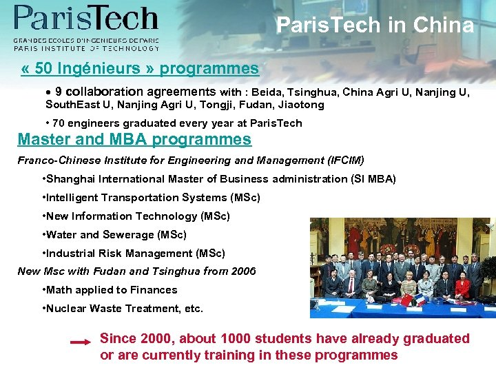 Paris. Tech in China « 50 Ingénieurs » programmes • 9 collaboration agreements with
