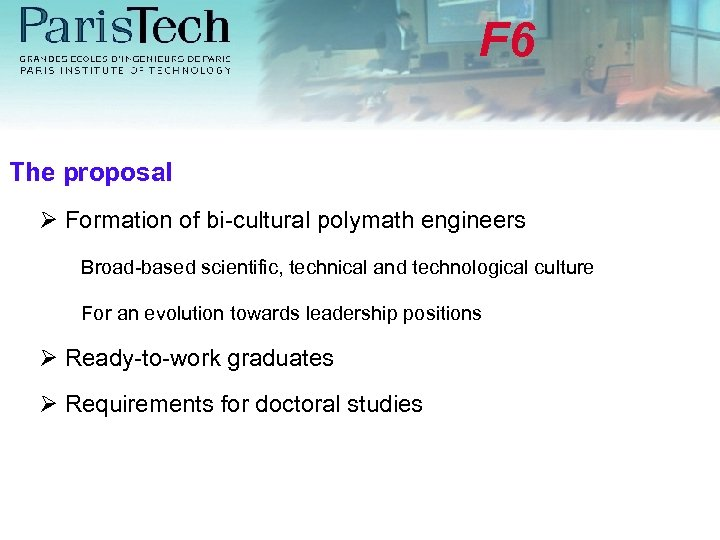 F 6 The proposal Formation of bi-cultural polymath engineers Broad-based scientific, technical and technological