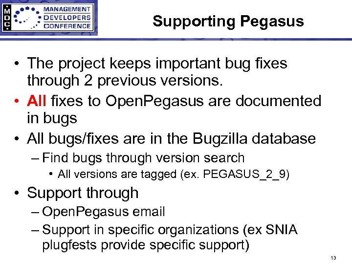 Supporting Pegasus • The project keeps important bug fixes through 2 previous versions. •