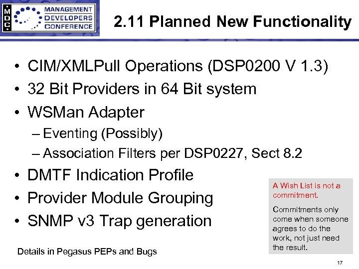 2. 11 Planned New Functionality • CIM/XMLPull Operations (DSP 0200 V 1. 3) •