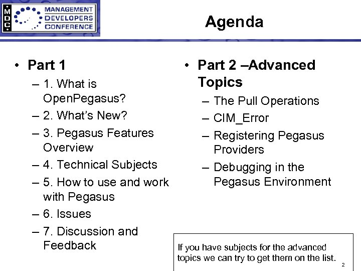 Agenda • Part 1 – 1. What is Open. Pegasus? – 2. What's New?