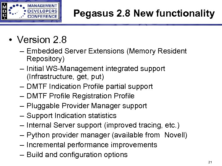 Pegasus 2. 8 New functionality • Version 2. 8 – Embedded Server Extensions (Memory