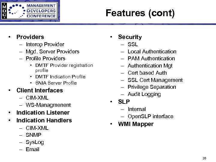 Features (cont) • Providers – Interop Provider – Mgd. Server Providers – Profile Providers