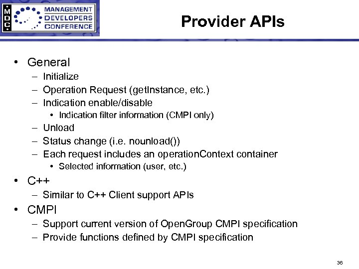 Provider APIs • General – Initialize – Operation Request (get. Instance, etc. ) –