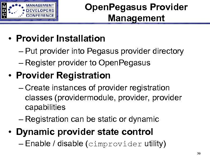Open. Pegasus Provider Management • Provider Installation – Put provider into Pegasus provider directory