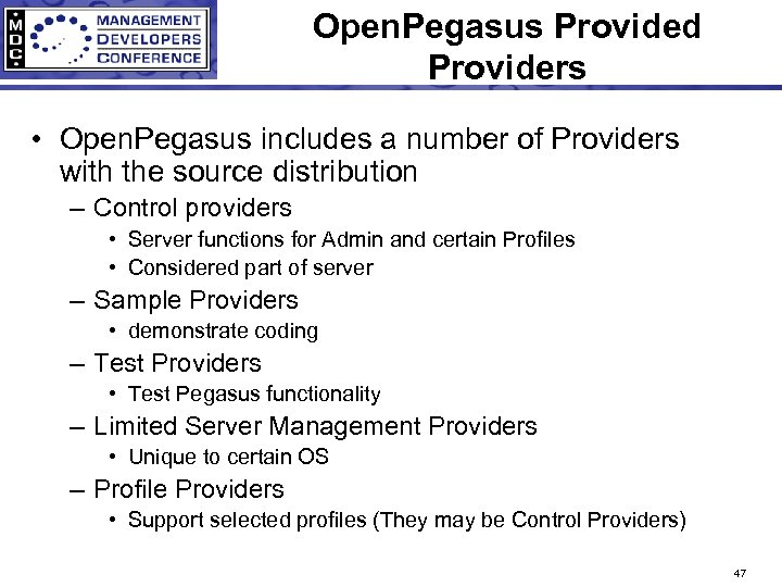 Open. Pegasus Provided Providers • Open. Pegasus includes a number of Providers with the