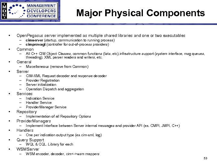 Major Physical Components • Open. Pegasus server implemented as multiple shared libraries and one