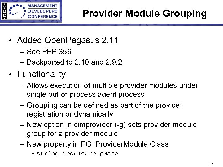 Provider Module Grouping • Added Open. Pegasus 2. 11 – See PEP 356 –