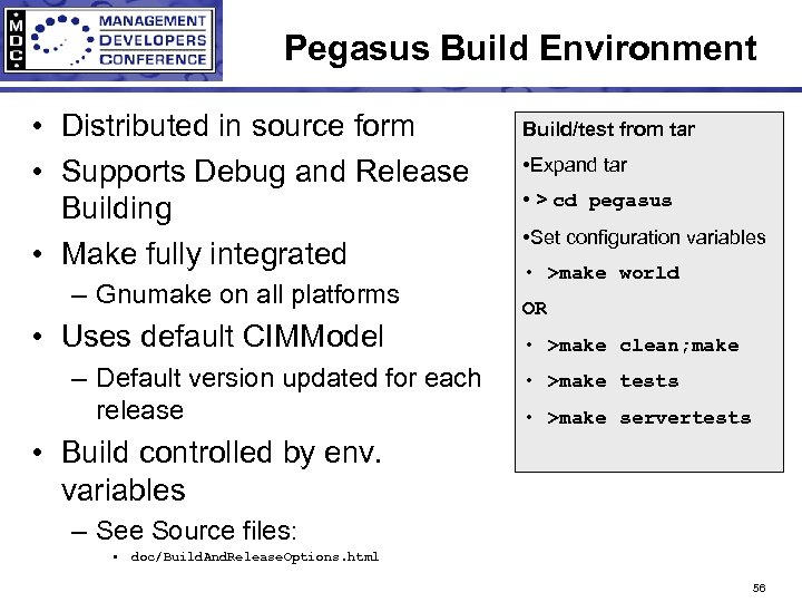 Pegasus Build Environment • Distributed in source form • Supports Debug and Release Building