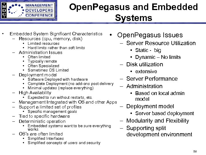 Open. Pegasus and Embedded Systems • Embedded System Significant Characteristics – Resources (cpu, memory,