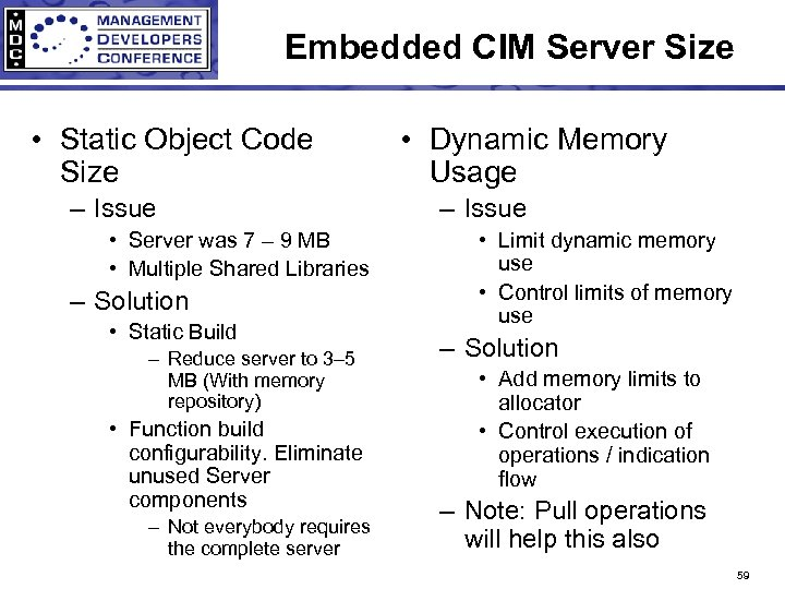 Embedded CIM Server Size • Static Object Code Size – Issue • Server was
