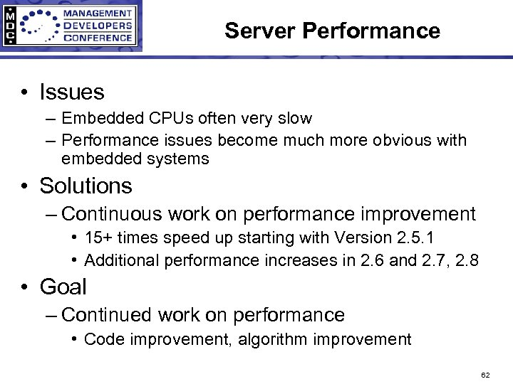 Server Performance • Issues – Embedded CPUs often very slow – Performance issues become