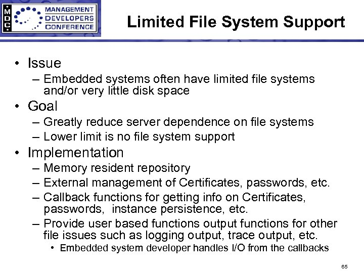 Limited File System Support • Issue – Embedded systems often have limited file systems