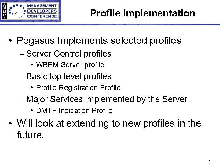 Profile Implementation • Pegasus Implements selected profiles – Server Control profiles • WBEM Server