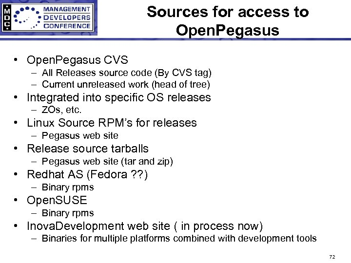 Sources for access to Open. Pegasus • Open. Pegasus CVS – All Releases source