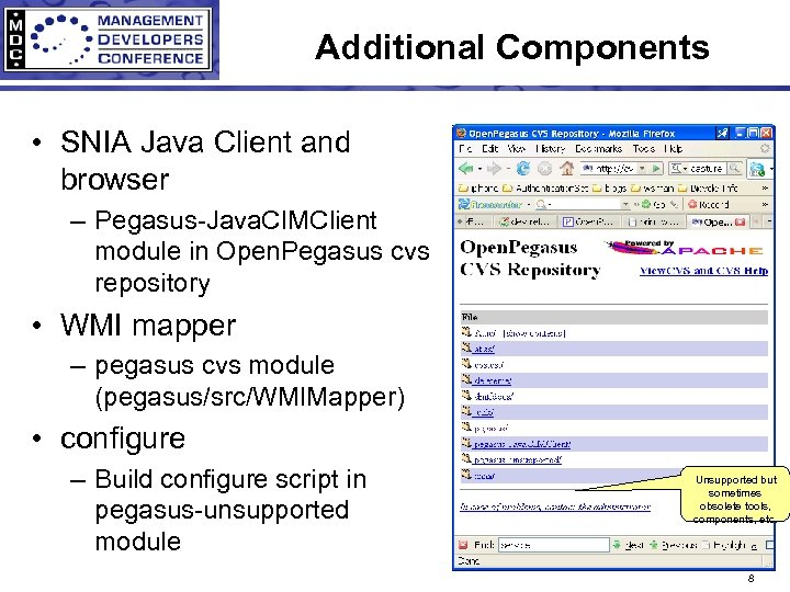 Additional Components • SNIA Java Client and browser – Pegasus-Java. CIMClient module in Open.
