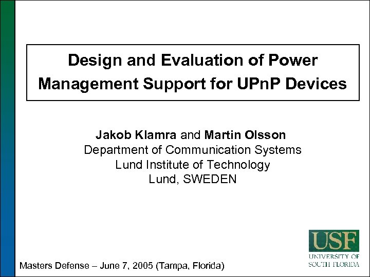 Design and Evaluation of Power Management Support for UPn. P Devices Jakob Klamra and
