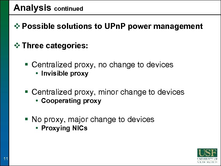 Analysis continued v Possible solutions to UPn. P power management v Three categories: §
