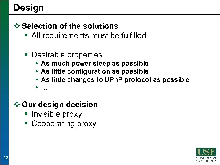 Design v Selection of the solutions § All requirements must be fulfilled § Desirable