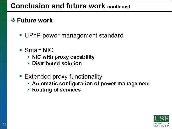 Conclusion and future work continued v Future work § UPn. P power management standard