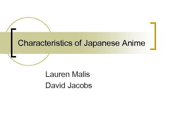 Characteristics of Japanese Anime Lauren Malis David Jacobs