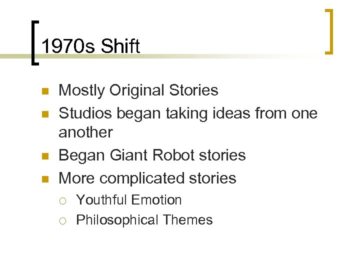 1970 s Shift n n Mostly Original Stories Studios began taking ideas from one